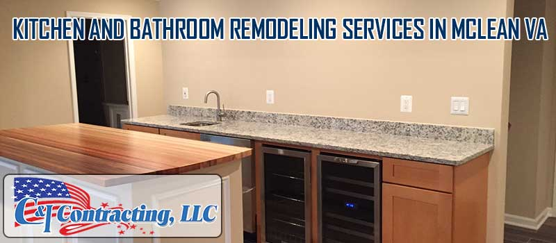 Kitchen and bathroom remodeling services in McLean VA